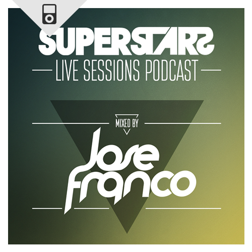 Superstars Live Sessions Podcast by Jose Franco